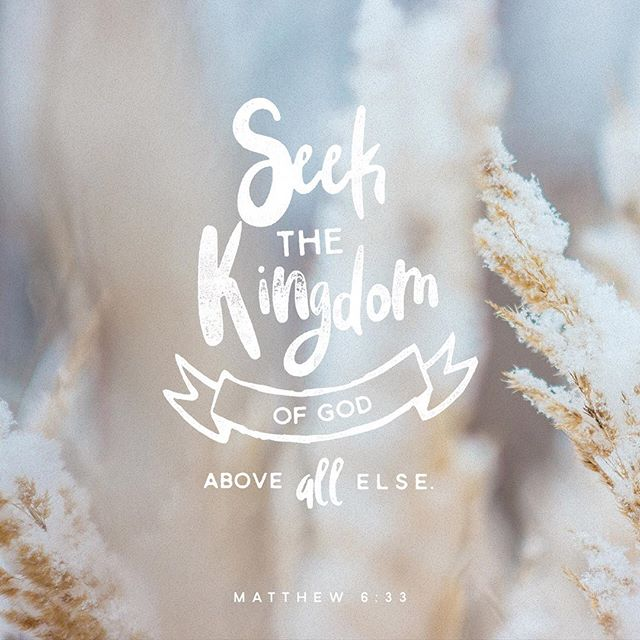 """""""But seek first the kingdom of God and his righteousness, and all these things will be added to you.""""Matthew 6:33 ESVhttp://bible.com/59/mat.6.33.esv"""